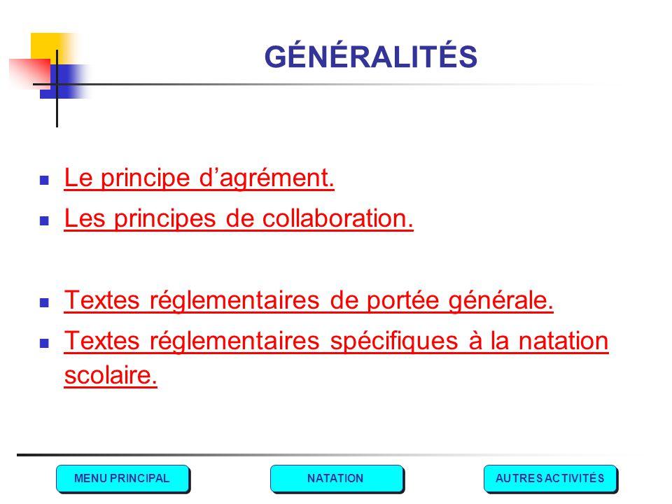 GÉNÉRALITÉS Le principe d'agrément. Les principes de collaboration.