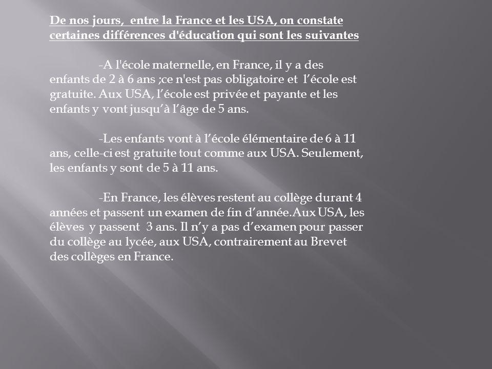 De nos jours, entre la France et les USA, on constate certaines différences d éducation qui sont les suivantes