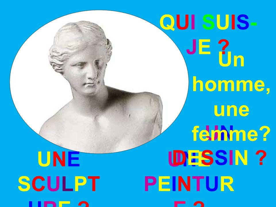 QUI SUIS-JE Un homme, une femme UN DESSIN UNE SCULPTURE UNE PEINTURE