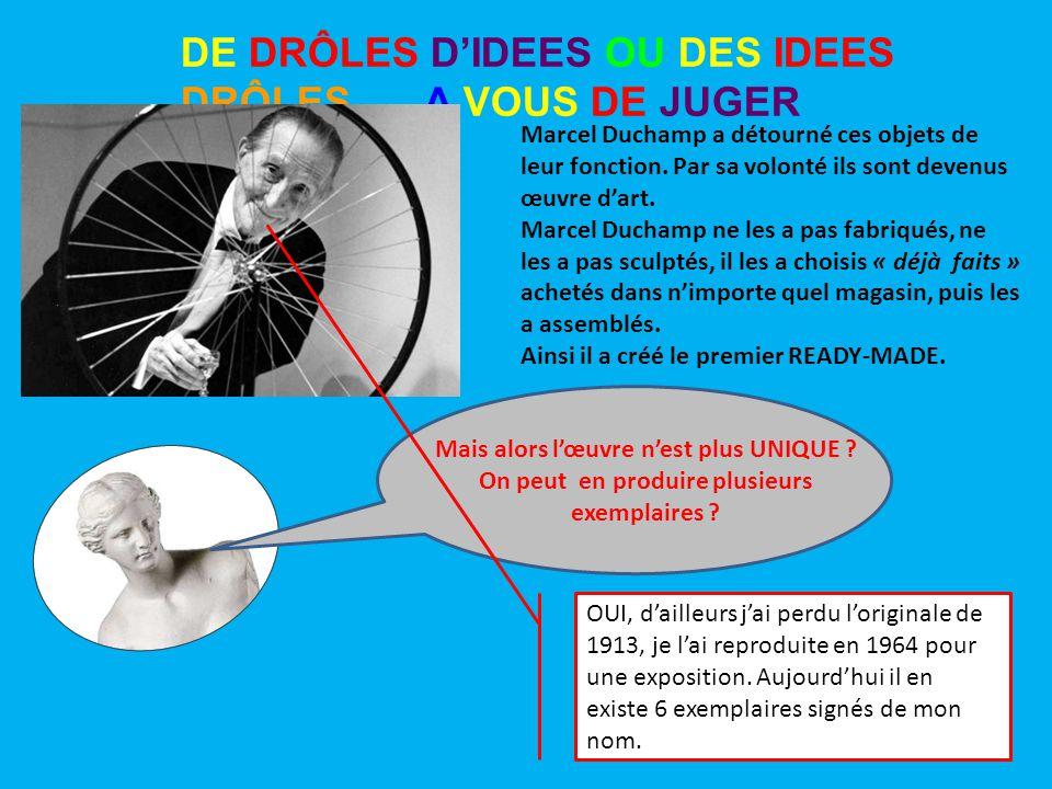 DE DRÔLES D'IDEES OU DES IDEES DRÔLES …. A VOUS DE JUGER