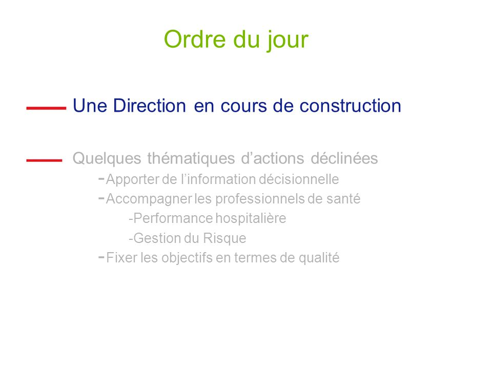 Ordre du jour Une Direction en cours de construction
