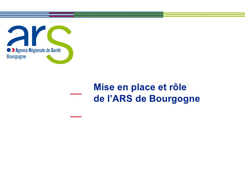 Mise en place et rôle de l'ARS de Bourgogne