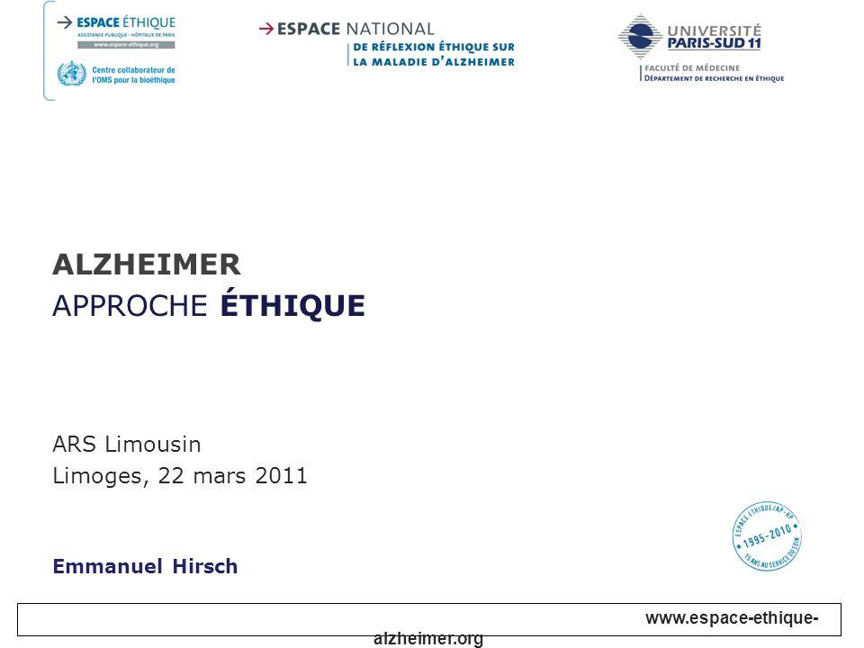 ALZHEIMER APPROCHE ÉTHIQUE ARS Limousin Limoges, 22 mars 2011