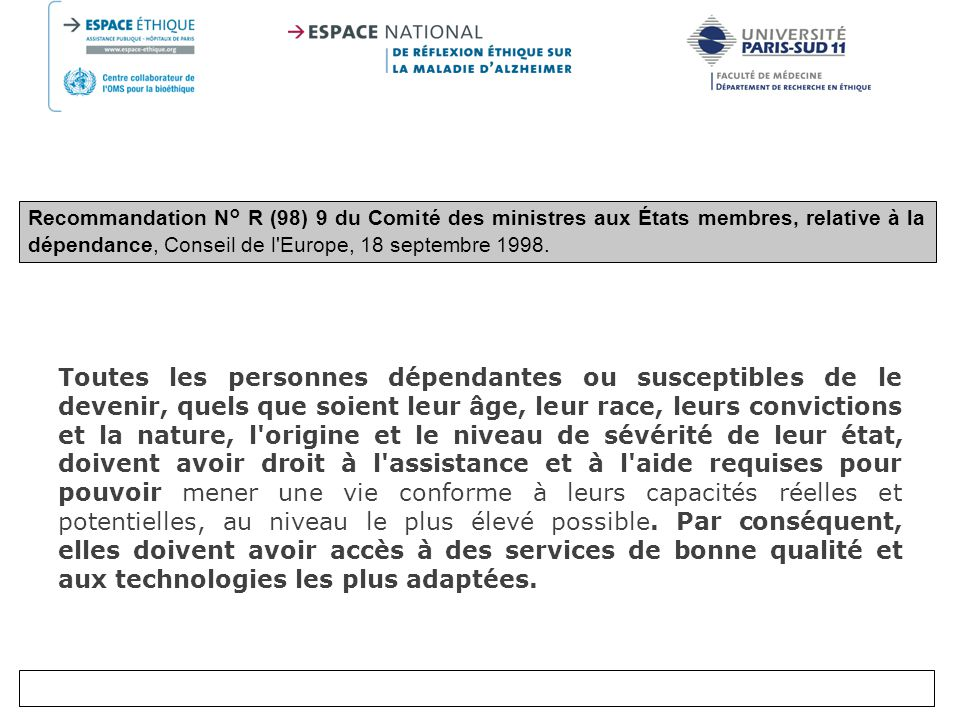 Recommandation N° R (98) 9 du Comité des ministres aux États membres, relative à la dépendance, Conseil de l Europe, 18 septembre 1998.