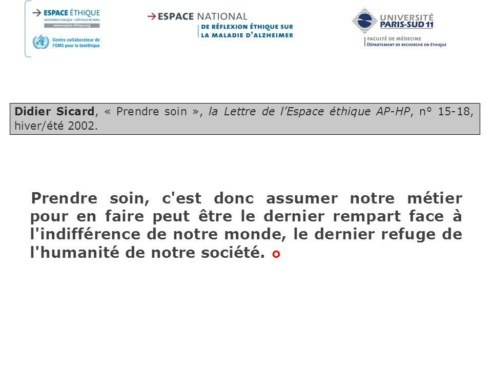 Didier Sicard, « Prendre soin », la Lettre de l'Espace éthique AP-HP, n° 15-18, hiver/été 2002.