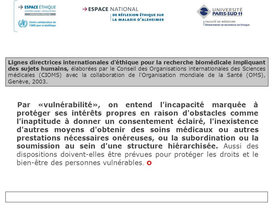 Lignes directrices internationales d éthique pour la recherche biomédicale impliquant des sujets humains, élaborées par le Conseil des Organisations internationales des Sciences médicales (CIOMS) avec la collaboration de l Organisation mondiale de la Santé (OMS), Genève, 2003.