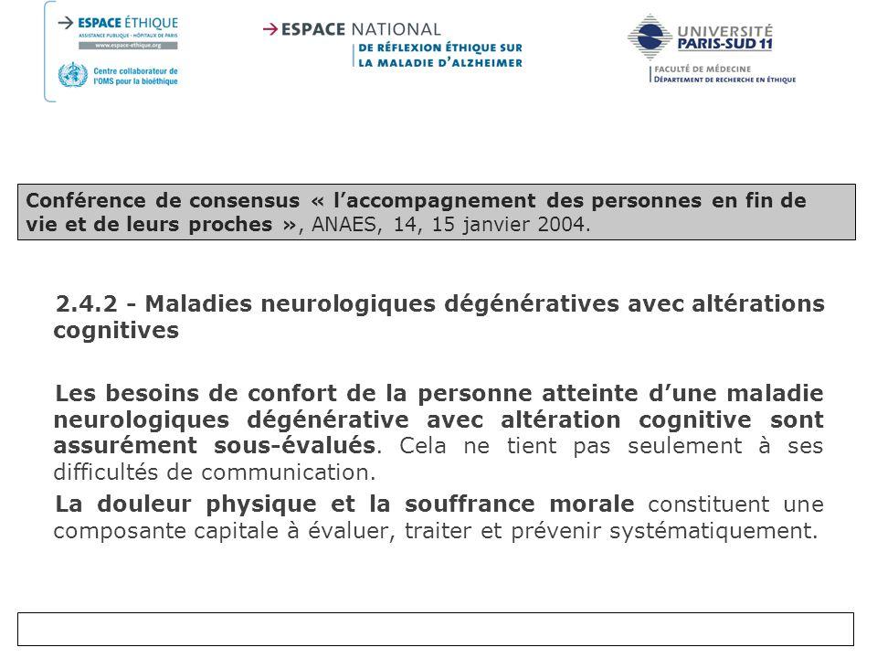 Conférence de consensus « l'accompagnement des personnes en fin de vie et de leurs proches », ANAES, 14, 15 janvier 2004.