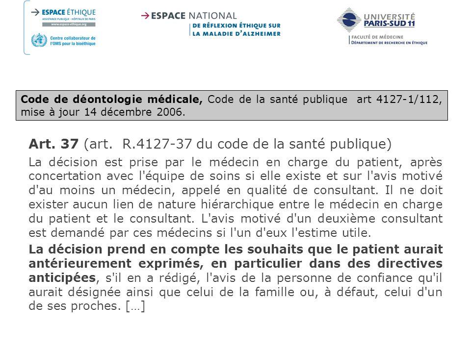 Art. 37 (art. R.4127-37 du code de la santé publique)