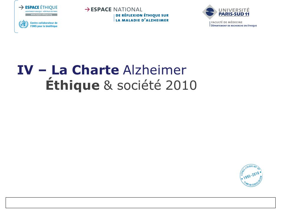 IV – La Charte Alzheimer Éthique & société 2010