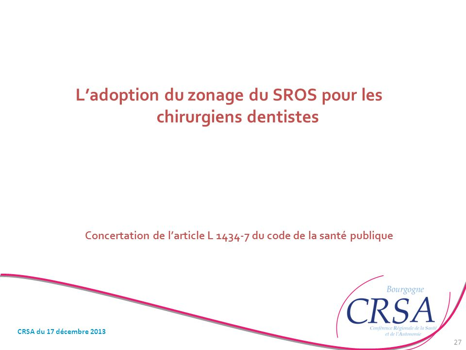 L'adoption du zonage du SROS pour les chirurgiens dentistes