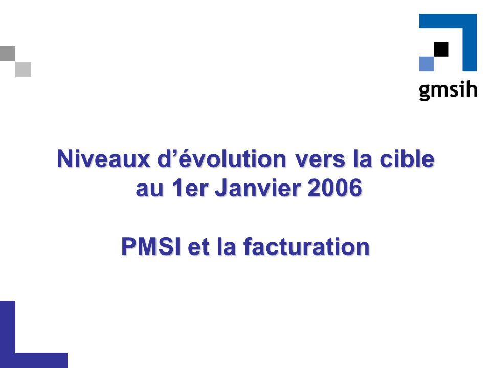 Niveaux d'évolution vers la cible au 1er Janvier 2006 PMSI et la facturation
