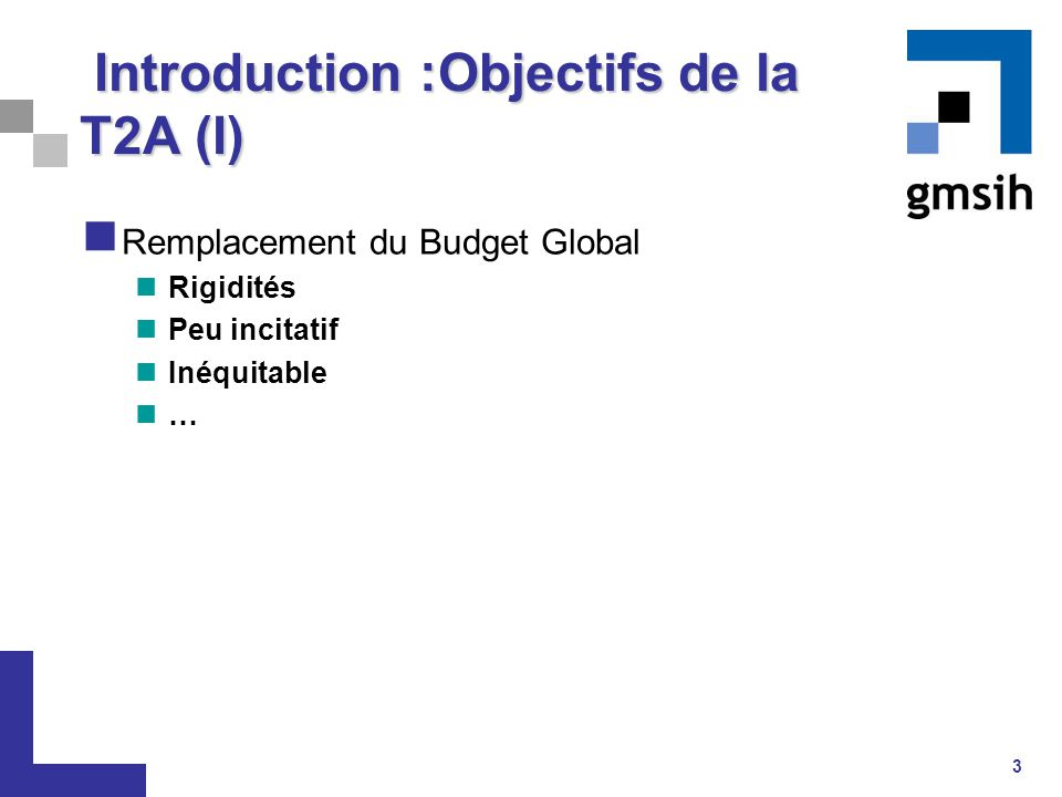 Introduction :Objectifs de la T2A (I)