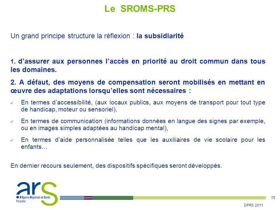 Le SROMS-PRS Un grand principe structure la réflexion : la subsidiarité.