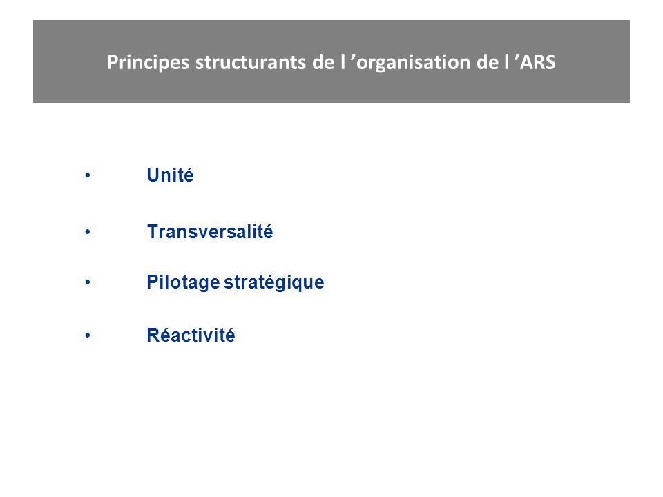 Principes structurants de l 'organisation de l 'ARS