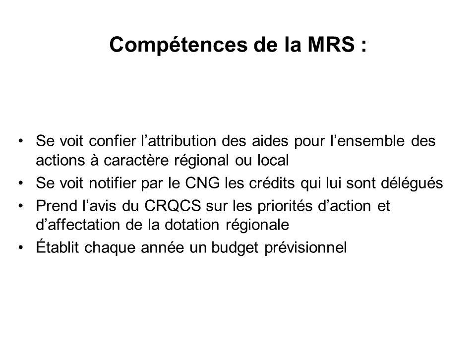 Compétences de la MRS : Se voit confier l'attribution des aides pour l'ensemble des actions à caractère régional ou local.