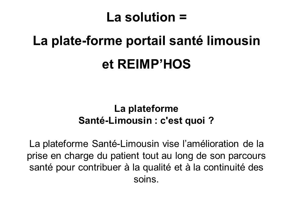 La plate-forme portail santé limousin Santé-Limousin : c est quoi