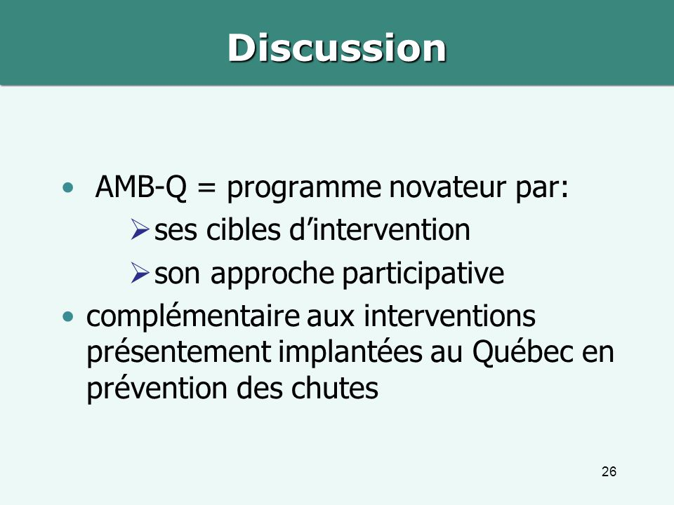 Discussion AMB-Q = programme novateur par: ses cibles d'intervention