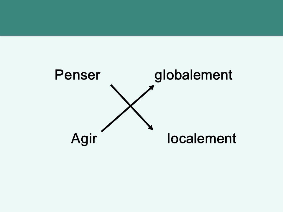 Penser globalement Agir localement 6
