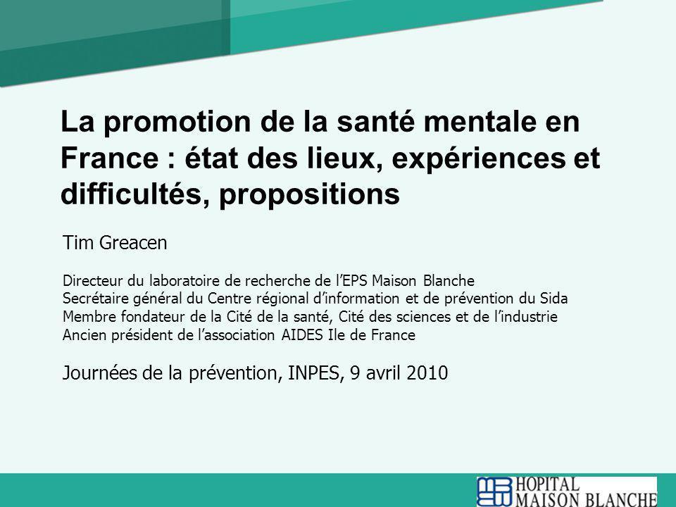 La promotion de la santé mentale en France : état des lieux, expériences et difficultés, propositions