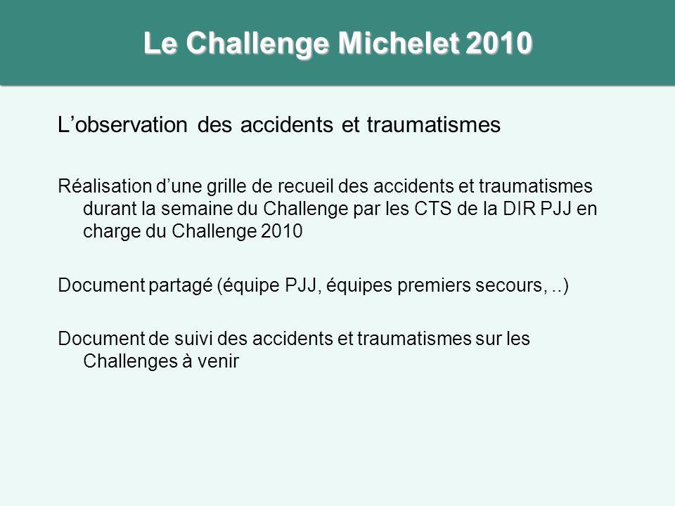 Le Challenge Michelet 2010 L'observation des accidents et traumatismes