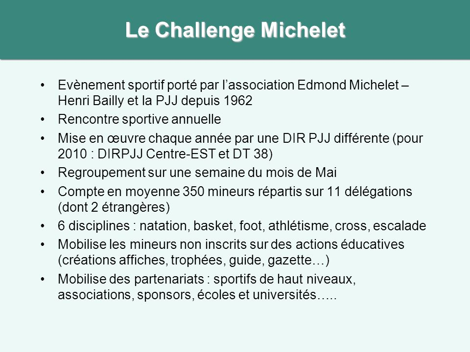 Le Challenge Michelet Evènement sportif porté par l'association Edmond Michelet –Henri Bailly et la PJJ depuis 1962.