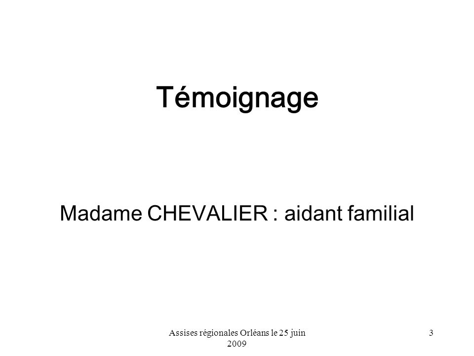 Témoignage Madame CHEVALIER : aidant familial