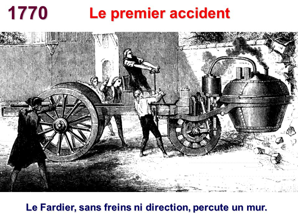 Le Fardier, sans freins ni direction, percute un mur.