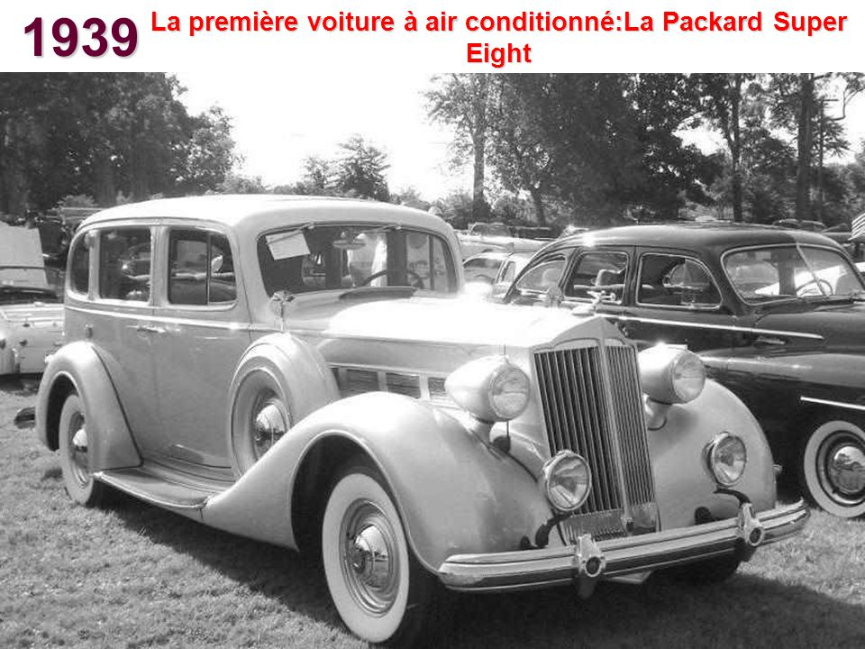 La première voiture à air conditionné:La Packard Super Eight