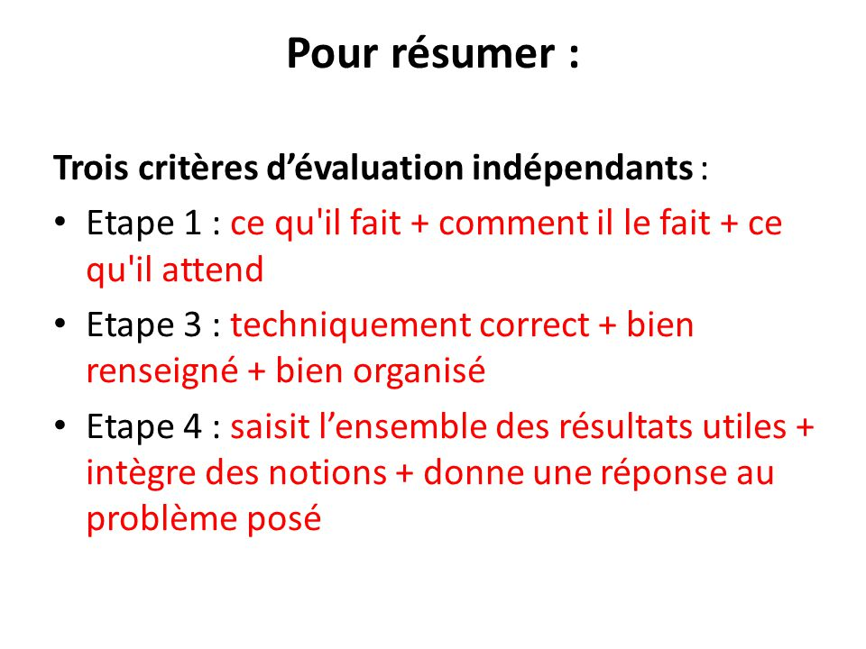 Pour résumer : Trois critères d'évaluation indépendants :