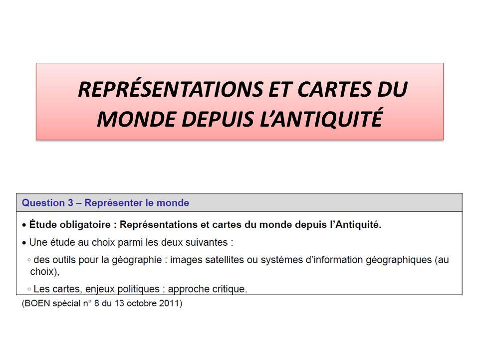 REPRÉSENTATIONS ET CARTES DU MONDE DEPUIS L'ANTIQUITÉ