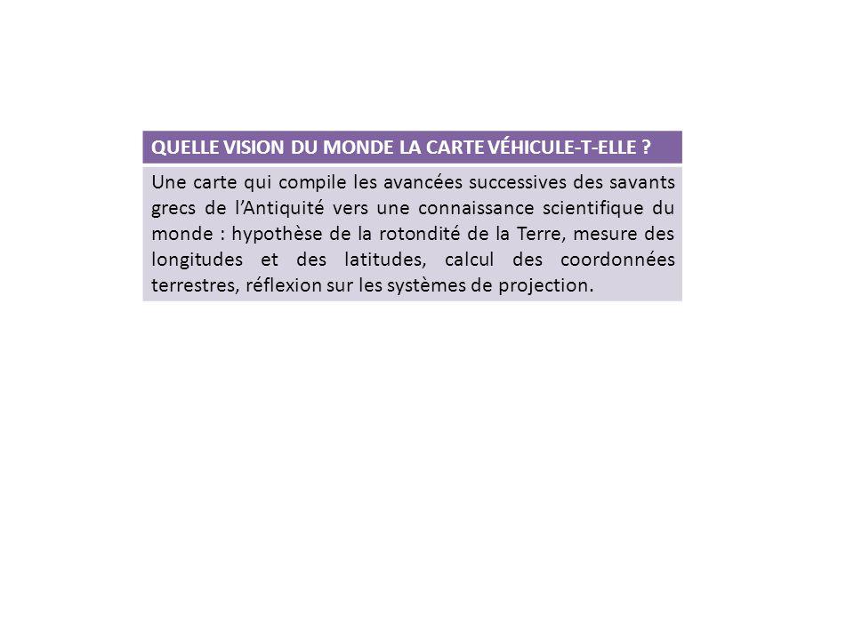 QUELLE VISION DU MONDE LA CARTE VÉHICULE-T-ELLE