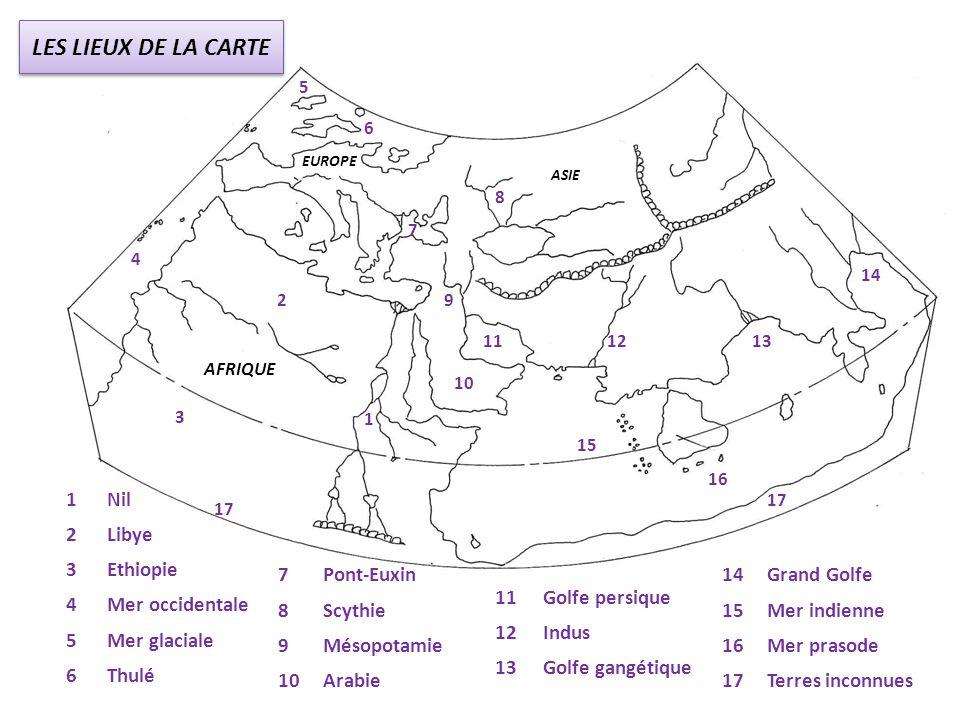 LES LIEUX DE LA CARTE 1 Nil 2 Libye 3 Ethiopie 4 Mer occidentale 5