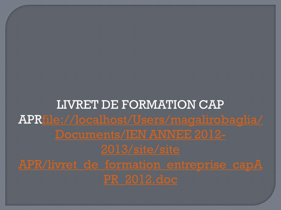 LIVRET DE FORMATION CAP APRfile://localhost/Users/magalirobaglia/Documents/IEN ANNEE 2012-2013/site/site APR/livret_de_formation_entreprise_capAPR_2012.doc