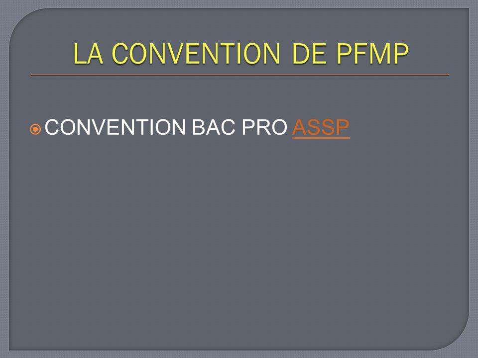 LA CONVENTION DE PFMP CONVENTION BAC PRO ASSP