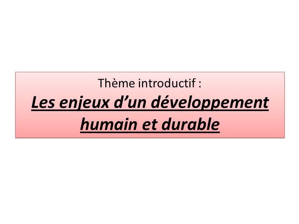 Thème introductif : Les enjeux d'un développement humain et durable