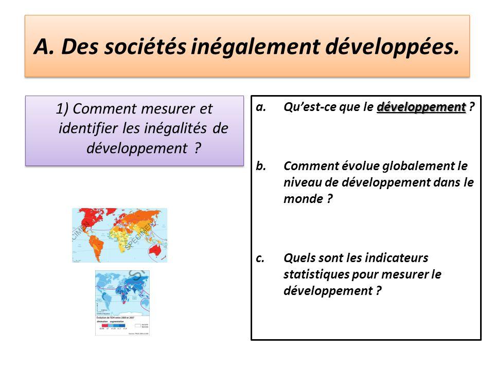 A. Des sociétés inégalement développées.