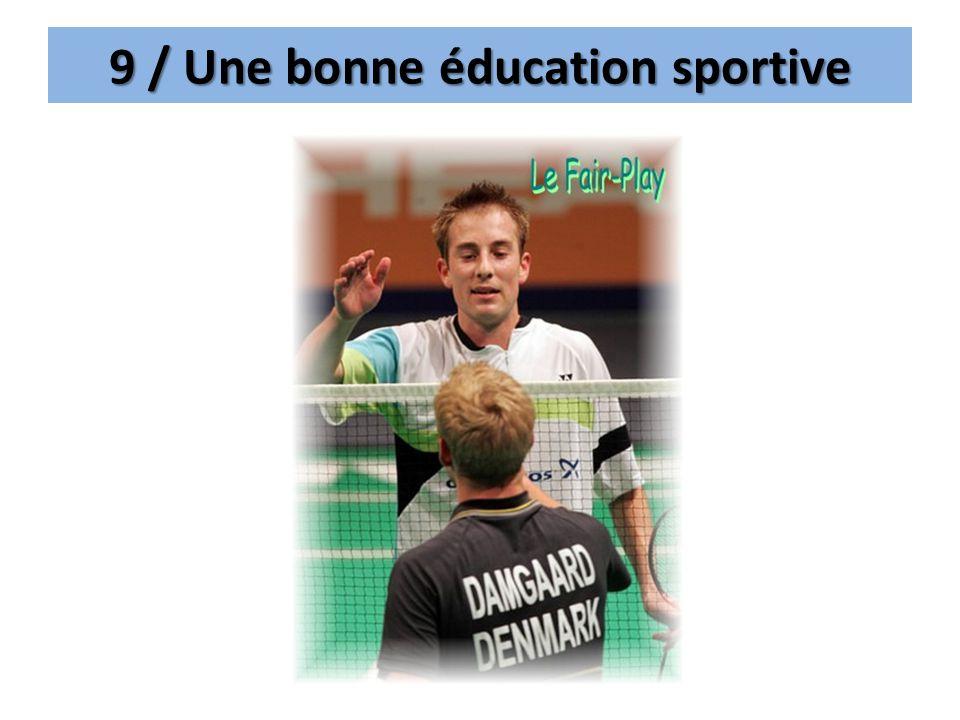 9 / Une bonne éducation sportive