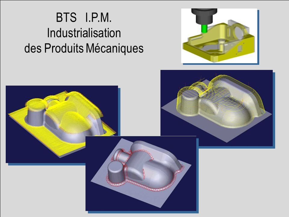 BTS I.P.M. Industrialisation des Produits Mécaniques