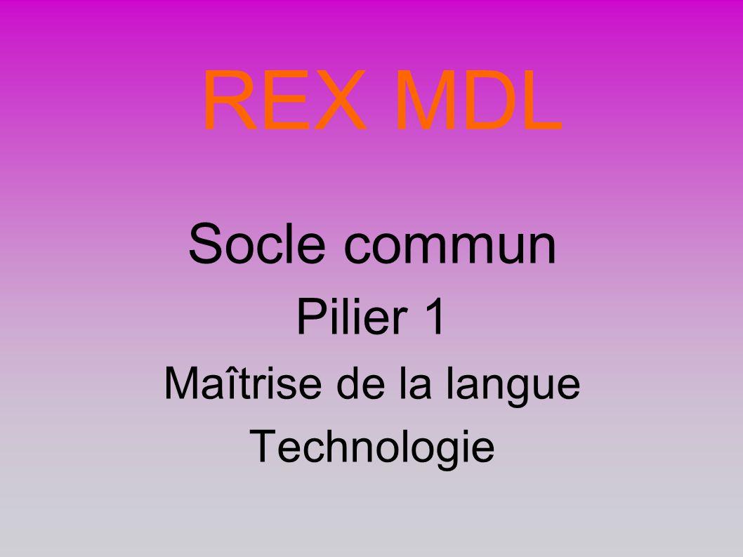 REX MDL Socle commun Pilier 1 Maîtrise de la langue Technologie