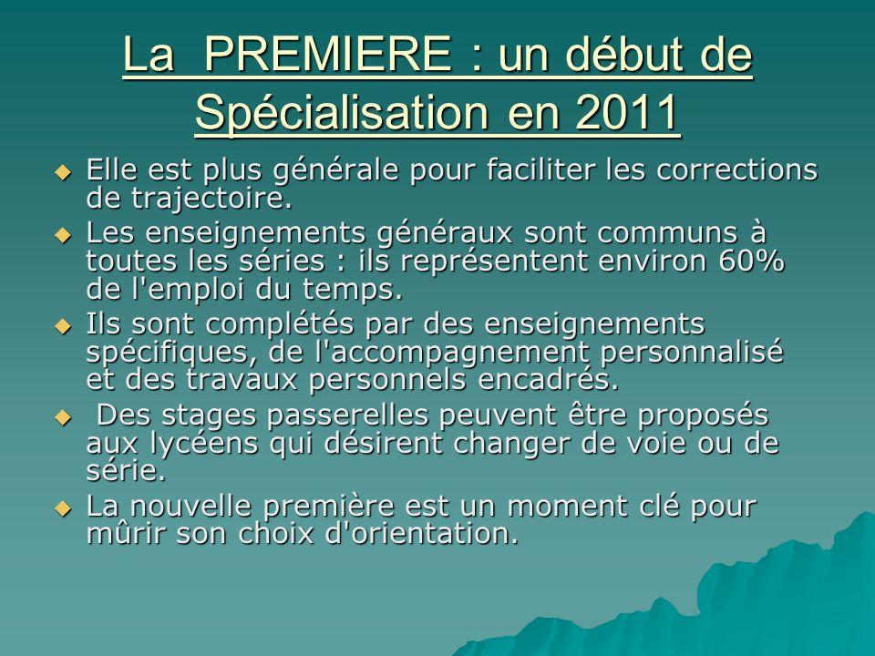 La PREMIERE : un début de Spécialisation en 2011