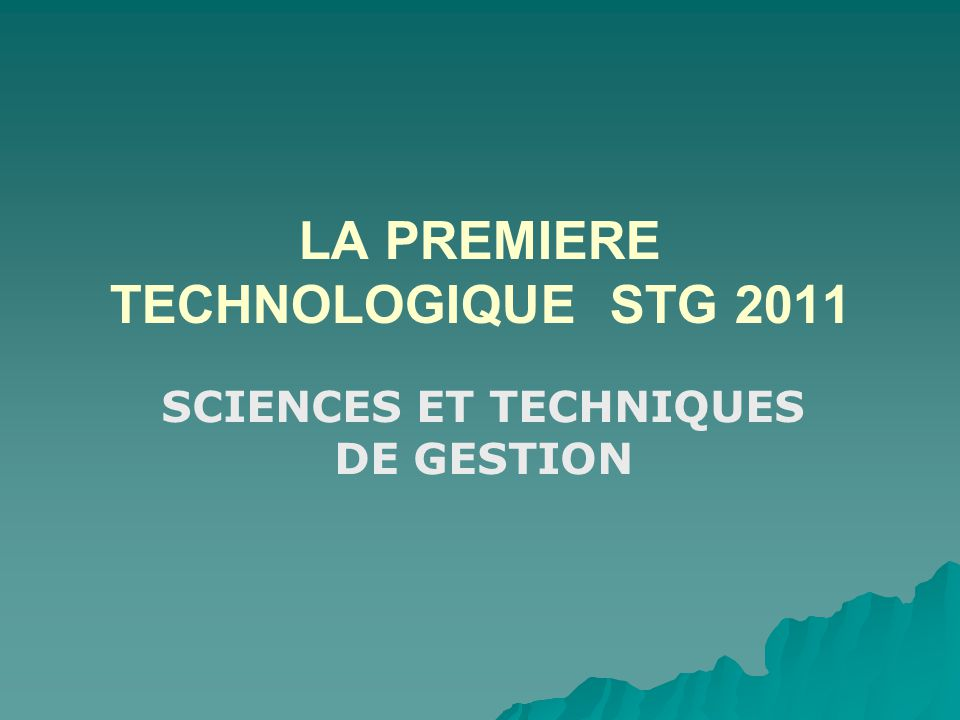 LA PREMIERE TECHNOLOGIQUE STG 2011