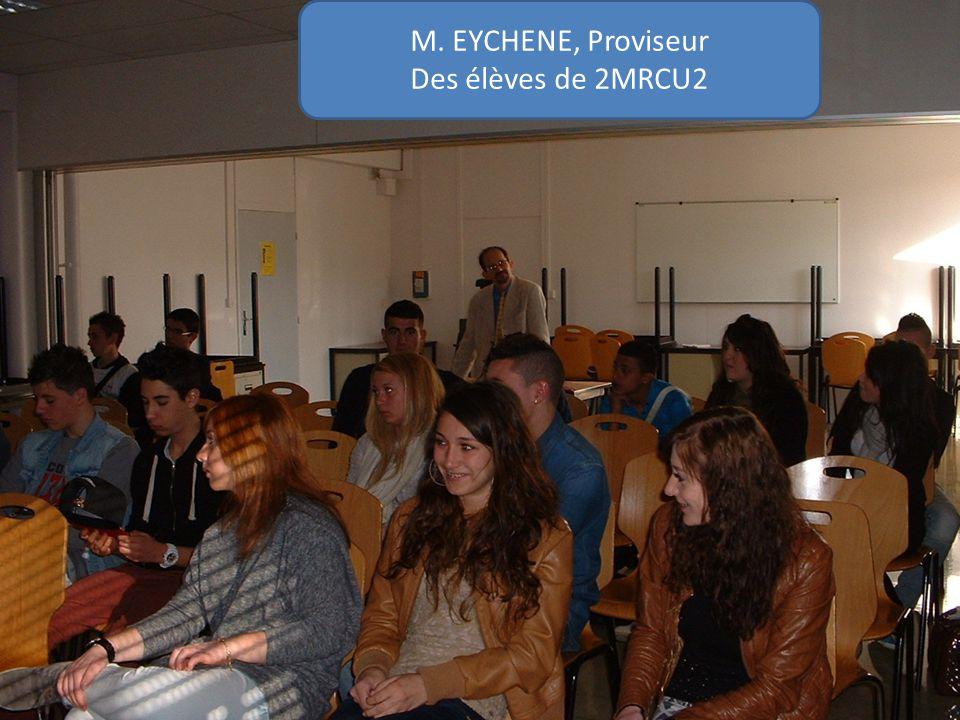 M. EYCHENE, Proviseur Des élèves de 2MRCU2