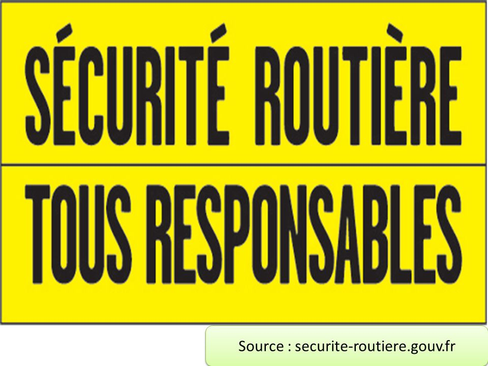 Source : securite-routiere.gouv.fr