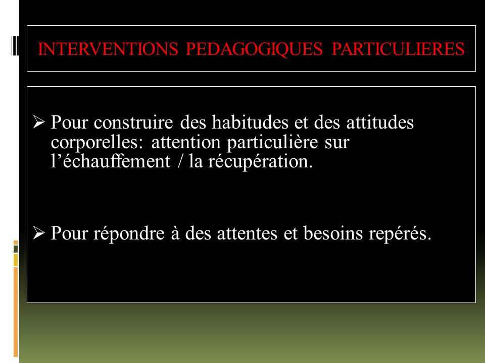 INTERVENTIONS PEDAGOGIQUES PARTICULIERES