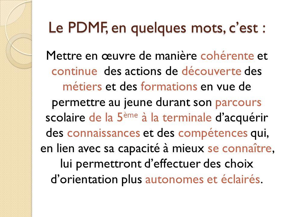Le PDMF, en quelques mots, c'est :
