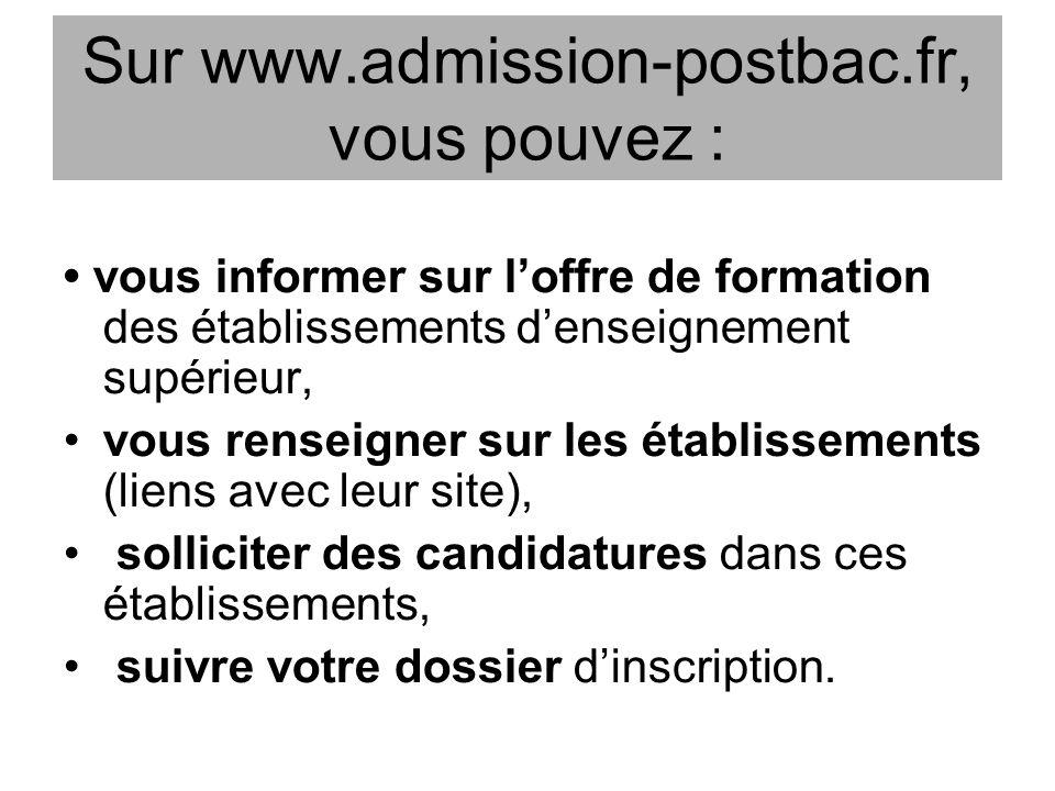 Sur www.admission-postbac.fr, vous pouvez :