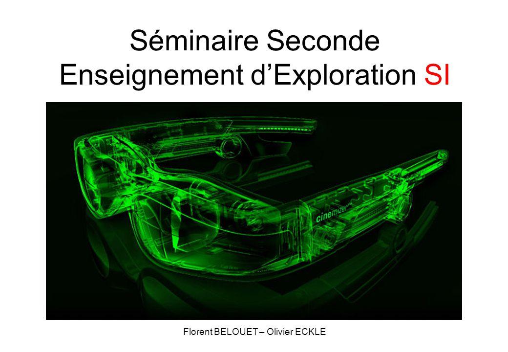 Séminaire Seconde Enseignement d'Exploration SI Florent BELOUET – Olivier ECKLE