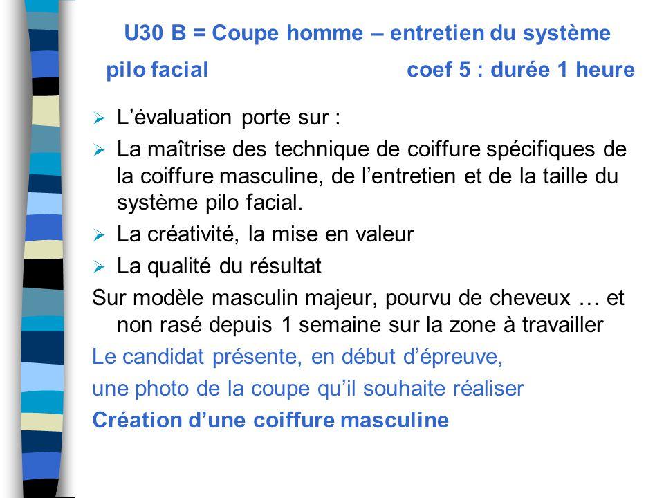 U30 B = Coupe homme – entretien du système pilo facial coef 5 : durée 1 heure