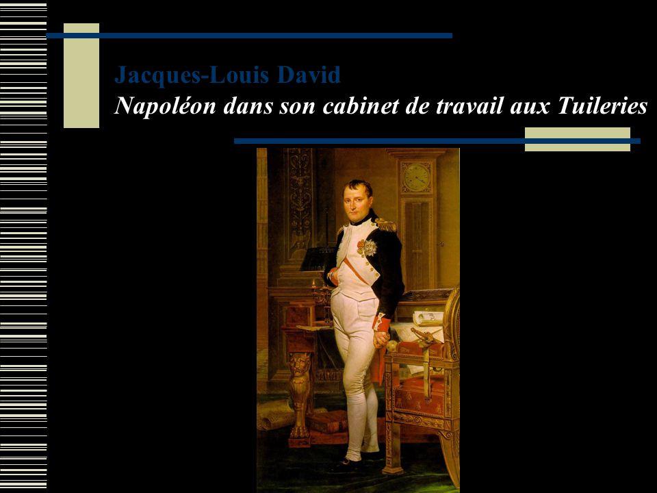 Jacques-Louis David Napoléon dans son cabinet de travail aux Tuileries