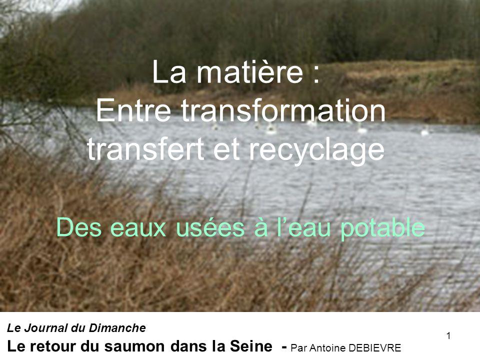 La matière : Entre transformation transfert et recyclage Des eaux usées à l'eau potable